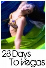 Watch 28 Days to Vegas