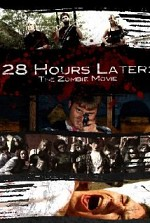 Watch 28 Hours Later: The Zombie Movie