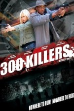 Watch 300 Killers