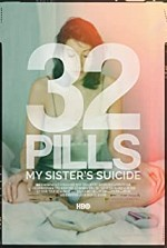 Watch 32 Pills: My Sister's Suicide