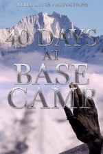 Watch 40 Days at Base Camp