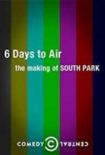 Watch 6 Days to Air: The Making of South Park