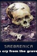 Watch Srebrenica: A Cry from the Grave