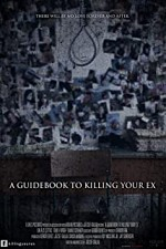 Watch A Guidebook to Killing Your Ex