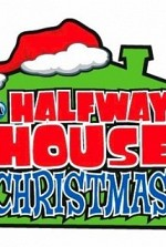Watch A Halfway House Christmas
