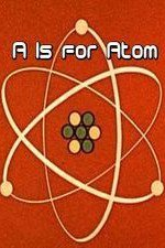 Watch A Is for Atom