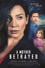 Watch A Mother Betrayed