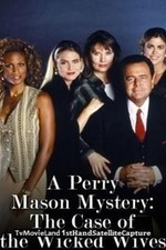 Watch A Perry Mason Mystery: The Case of the Wicked Wives
