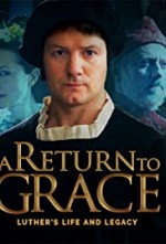 Watch A Return to Grace: Luther's Life and Legacy