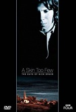 Watch A Skin Too Few: The Days of Nick Drake