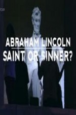 Watch Abraham Lincoln: Saint or Sinner