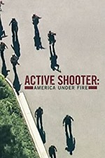 Watch Active Shooter: America Under Fire