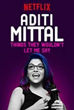 Watch Aditi Mittal: Things They Wouldn't Let Me Say