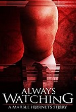 Watch Always Watching: A Marble Hornets Story