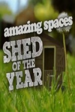 Watch Amazing Spaces Shed of the Year