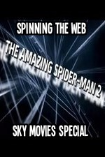 Watch Amazing Spider-Man 2 Spinning The Web Sky Movies Special