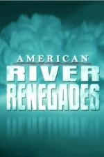 Watch American River Renegades