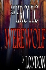Watch An Erotic Werewolf in London