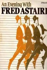 Watch An Evening with Fred Astaire