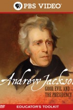 Watch Andrew Jackson: Good, Evil and the Presidency