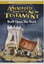 Watch Animated Stories from the New Testament Built Upon the Rock