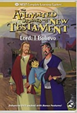 Watch Animated Stories from the New Testament Lord, I Believe