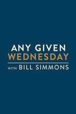 Any Given Wednesday with Bill Simmons S01E07