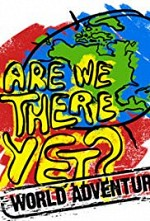 Watch Are We There Yet?: World Adventure