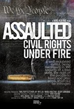 Watch Assaulted: Civil Rights Under Fire
