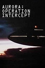 Watch Aurora: Operation Intercept
