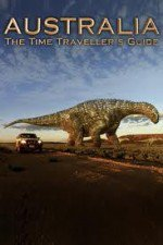 Watch Australia: The Time Traveller's Guide