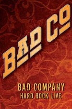 Watch Bad Company: Hard Rock Live