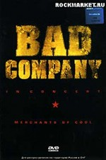 Watch Bad Company: In Concert - Merchants of Cool