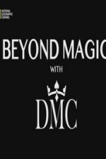 Watch Beyond Magic with DMC