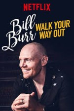 Watch Bill Burr: Walk Your Way Out