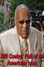 Watch Bill Cosby: Fall of an American Icon