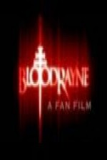 Watch BloodRayne: A Fan Film