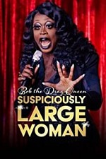 Watch Bob the Drag Queen: Suspiciously Large Woman