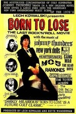 Watch Born to Lose: The Last Rock and Roll Movie