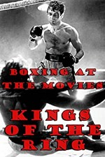 Watch Boxing at the Movies: Kings of the Ring