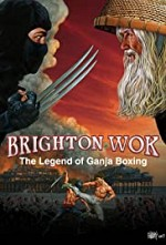 Watch Brighton Wok: The Legend of Ganja Boxing