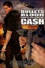 Watch Bullets, Blood & a Fistful of Ca$h