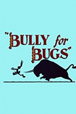 Watch Bully for Bugs