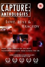 Watch Capture Anthologies: Love, Lust and Tragedy