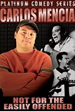 Watch Carlos Mencia: Not for the Easily Offended