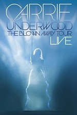 Watch Carrie Underwood: The Blown Away Tour Live
