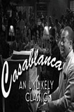 Watch Casablanca: An Unlikely Classic