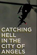 Watch Catching Hell in the City of Angels