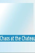 Watch Chaos at the Chateau