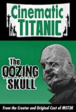 Watch Cinematic Titanic: The Oozing Skull